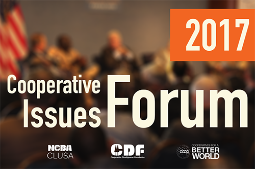 This year's Cooperative Issues Forum is co-hosted by NCBA CLUSA, the Cooperative Development Foundation and Cooperatives for a Better World.