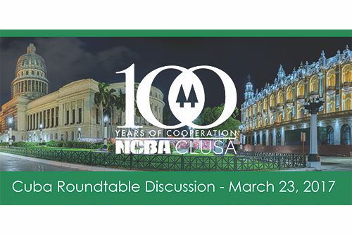 NCBA CLUSA members and supporters are invited to attend the March 23 launch of the U.S.-Cuba Cooperative Working Group's 2017 report.