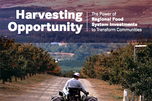 This webinar is part of a wider effort to promote the recently published report, Harvesting Opportunity: The Power of Regional Food System Investments to Transform Communities.