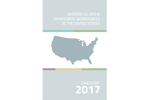 The 2017 Directory unpacks the estimated 500 democratic workplaces in the U.S. employing 8,000 people and generating more than $400 million in annual revenues.